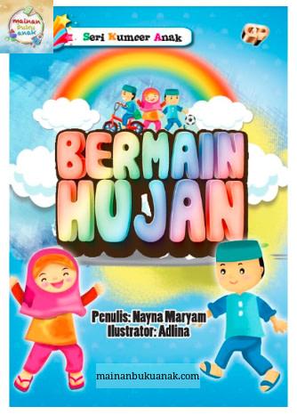 Kumpulan Cerpen Anak Islami Bermain Hujan Mainan Buku Anak